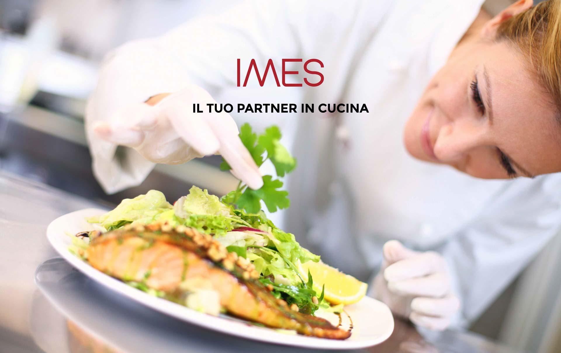 IMES: il tuo partner in cucina